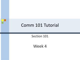 Comm 101 Tutorial