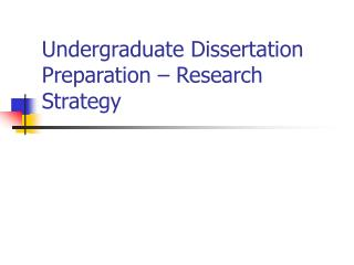Undergraduate Dissertation Preparation – Research  Strategy