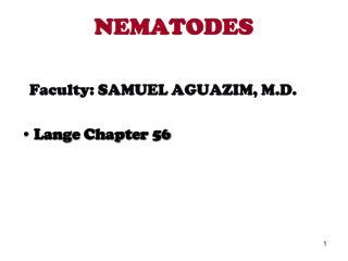 NEMATODES Faculty: SAMUEL AGUAZIM, M.D. Lange Chapter 56