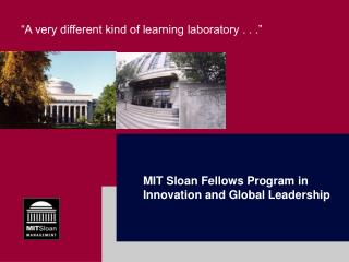 MIT Sloan Fellows Program in Innovation and Global Leadership