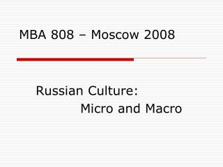 MBA 808 – Moscow 2008