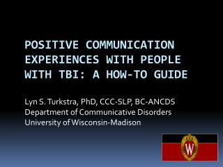 Positive Communication Experiences with People with TBI: A how-to guidE