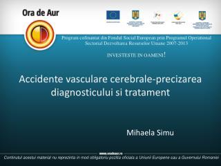 Accidente vasculare cerebrale-precizarea diagnosticului si tratament