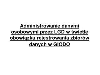 Podstawa prawna: Ustawa z dnia 29 sierpnia 1997 r.  o ochronie danych osobowych