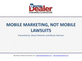 MOBILE MARKETING, NOT MOBILE LAWSUITS