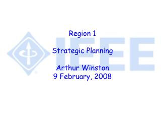 Region 1 Strategic Planning Arthur Winston 9 February, 2008