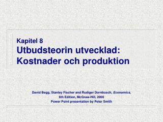 Kapitel 8 Utbudsteorin utvecklad: Kostnader och produktion