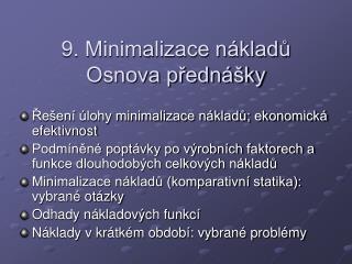 9. Minimalizace nákladů Osnova přednášky