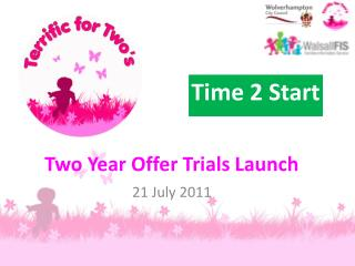 Two Year Offer Trials Launch