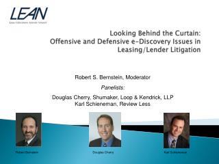Robert S. Bernstein, Moderator Panelists: Douglas Cherry, Shumaker, Loop & Kendrick, LLP
