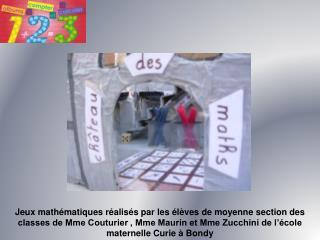 Jeux math matiques r alis s par les  l ves de moyenne section des classes de Mme Couturier , Mme Maurin et Mme Zucchini