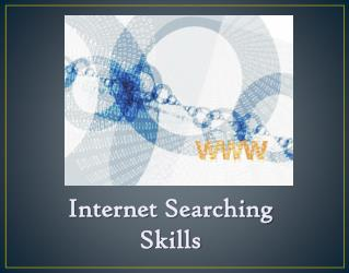 Internet Searching Skills