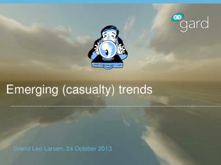Emerging (casualty) trends