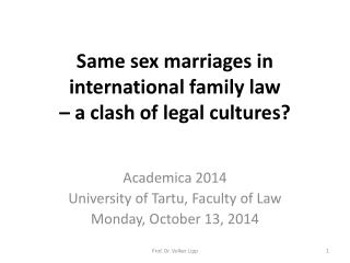 Same  sex marriages  in international  family law – a  clash of  legal  cultures ?