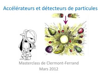 Accélérateurs et détecteurs de particules