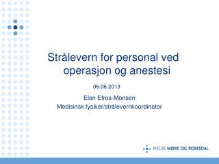 Strålevern for personal ved     operasjon og anestesi  06.06.2013