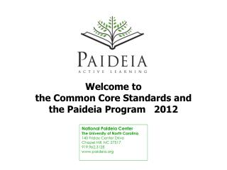 Welcome to  the Common Core Standards and the Paideia Program   2012