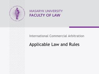 Applicable Law  and  Rules
