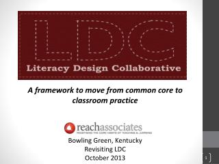 A framework to move from common core to classroom practice Bowling Green, Kentucky Revisiting LDC