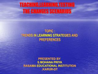 TEACHING,LEARNING,TESTING THE CHANGES SCENARIOS