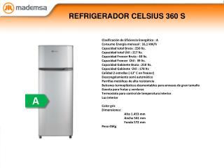 REFRIGERADOR CELSIUS 360  S