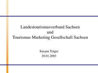 Landestourismusverband Sachsen und Tourismus Marketing Gesellschaft Sachsen