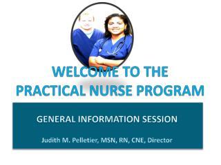 WELCOME TO THE PRACTICAL NURSE PROGRAM