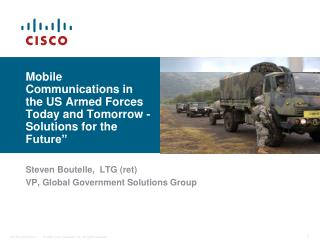Mobile Communications in the US Armed Forces Today and Tomorrow - Solutions for the Future""