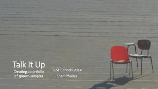 Talk  It  Up Creating a portfolio  of speech samples