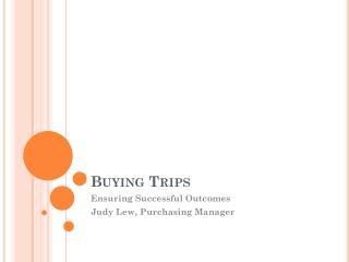 Buying Trips
