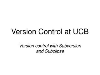 Version Control at UCB