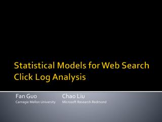 Statistical Models for Web Search Click Log Analysis