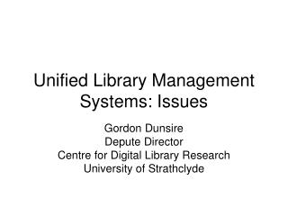 Unified Library Management Systems: Issues