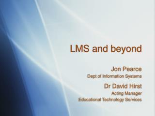 LMS and beyond