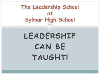 The Leadership School  at Sylmar High School