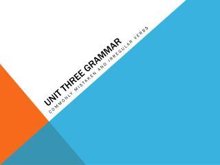 Unit three Grammar