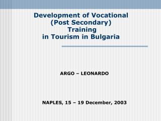 Development of Vocational  (Post Secondary)   Training  in Tourism in Bulgaria