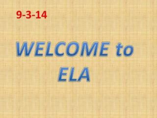 WELCOME to ELA