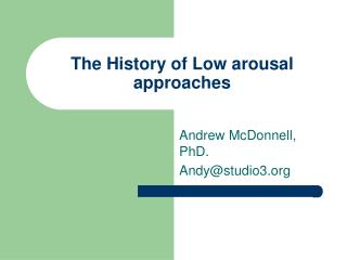 The History of Low arousal approaches