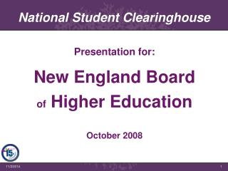 Presentation for: New England Board  of  Higher Education October 2008