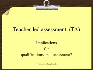 Teacher-led assessment  (TA)