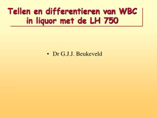 Tellen en differentieren van WBC in liquor met de LH 750