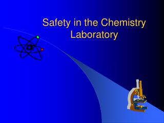 Safety in the Chemistry Laboratory