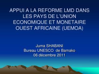 APPUI A LA REFORME LMD DANS LES PAYS DE L'UNION ECONOMIQUE ET MONETAIRE OUEST AFRICAINE (UEMOA)