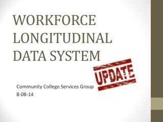 WORKFORCE LONGITUDINAL DATA SYSTEM