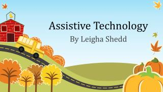 Assistive Technology - by Leigha Shedd