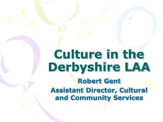 Culture in the Derbyshire LAA