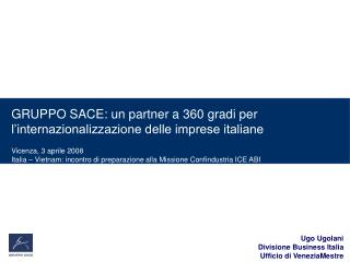 GRUPPO SACE: un partner a 360 gradi per l'internazionalizzazione delle imprese italiane