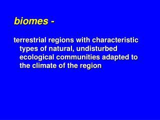 Biomes -
