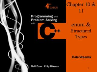 Chapter 10 & 11 enum &  Structured Types